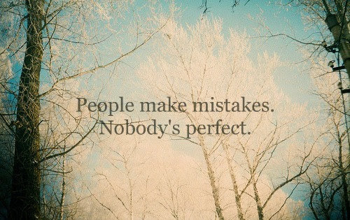 Quotes About Making Mistakes People Make Mistakes Nobod Krexy