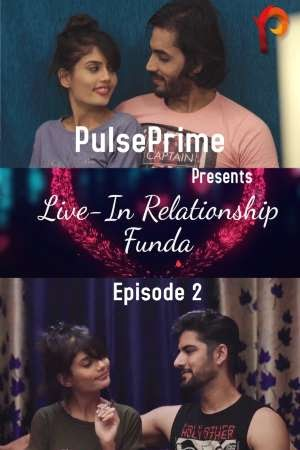 Live In Relationship Funda (2020) - PulsePrime WEB Series (EP 2 Added)