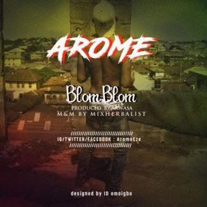 [Music] Arome – Blom blom