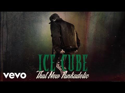 Ice Cube - That New Funkadelic (Audio) 2018 [Estados Unidos]