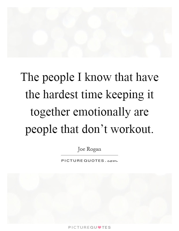 The People I Know That Have The Hardest Time Keeping It Together