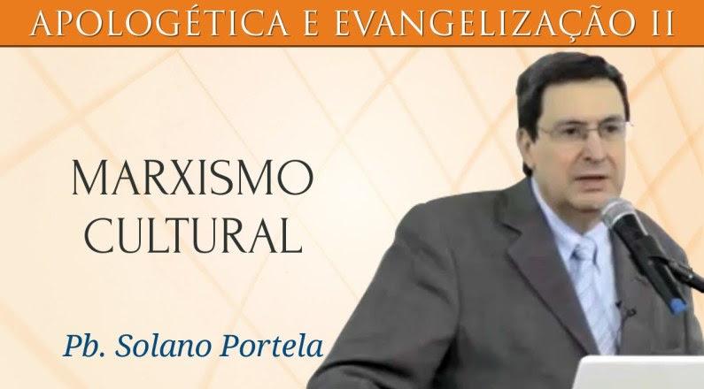 Marxismo Cultural - Solano Portela