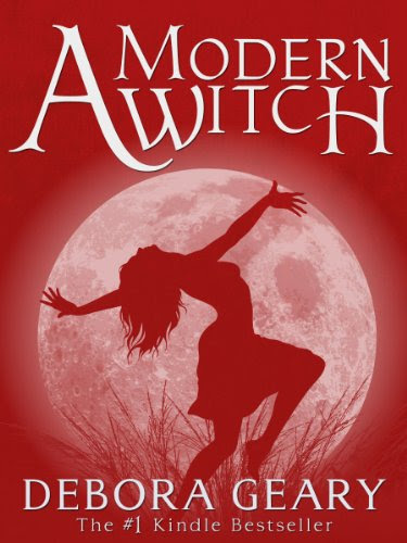 A Modern Witch (A Modern Witch Series: Book 1) by Debora Geary