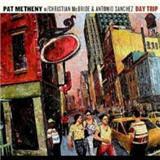 Pat Metheny Trio, Day Trip