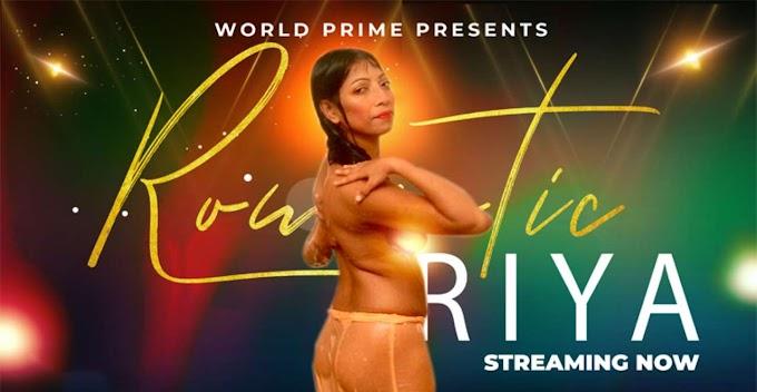 Romantic Riya (2020) - World Prime App Video