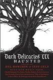 Dark Delicacies III (paperback): Haunted