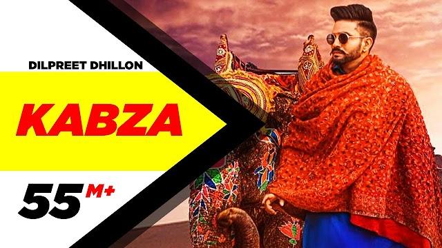 Dilpreet Dhillon | Kabza (Official Video) | Ft Gurlej Akhtar | Desi Crew | Latest Punjabi Songs 2020 - Dilpreet Dhillon Ft Gurlej Akhtar Lyrics