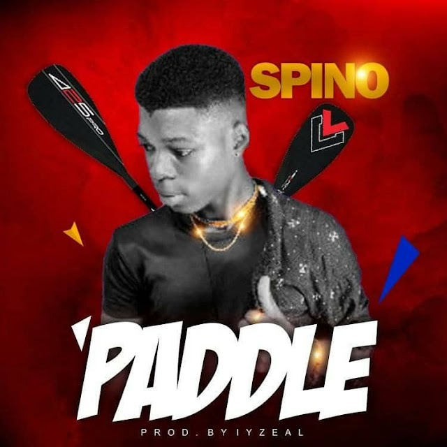 MUSIC: Spino - Paddle (Prod. Iyzeal create this)