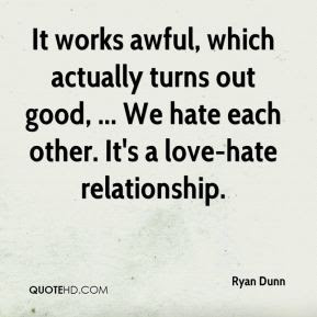 Ryan Dunn Quotes Quotehd