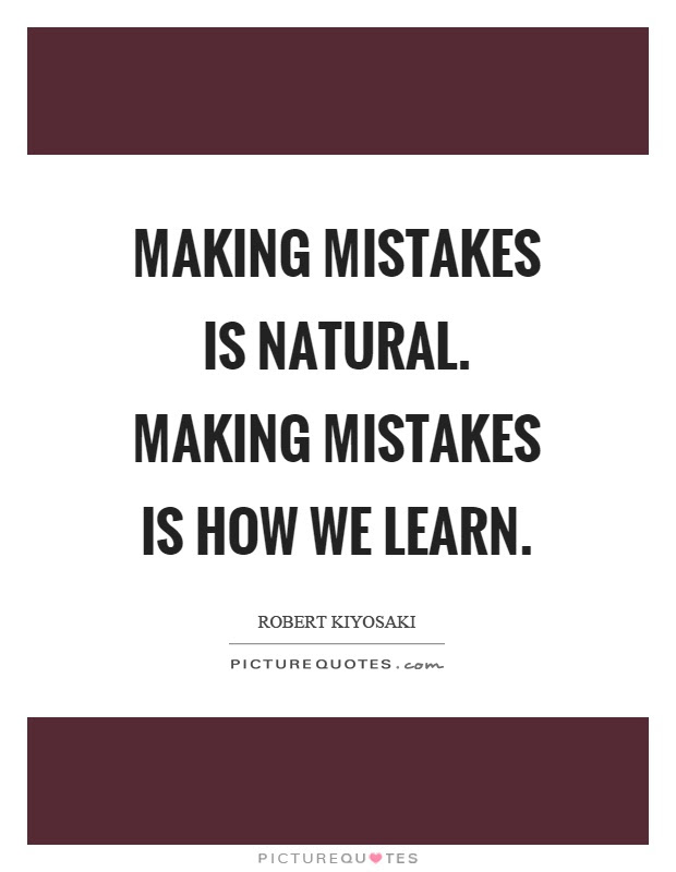 Making Mistakes Is Natural Making Mistakes Is How We Learn