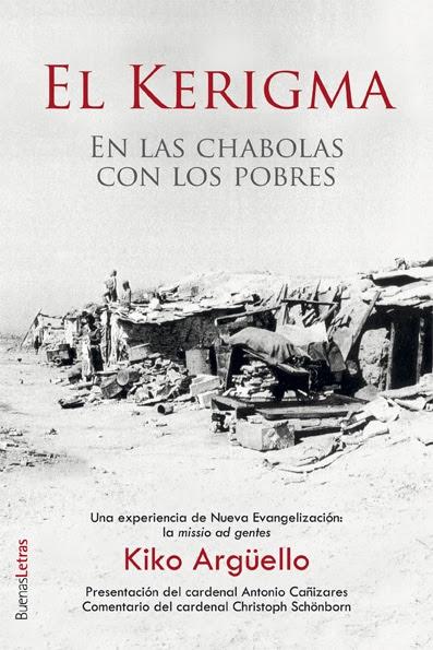 El Kerigma. En las chabolas con los pobres. Libro de Kiko Argüello.