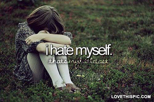 I Hate Myself Pictures Photos And Images For Facebook Tumblr