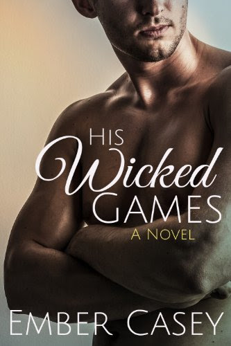 His Wicked Games (His Wicked Games #1) by Ember Casey