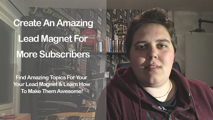 Skillshare Course -  Creating An Amazing Lead Magnet For More Subscribers