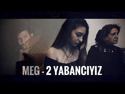 Meg 2 Yabancıyız Şarkı Sözleri
