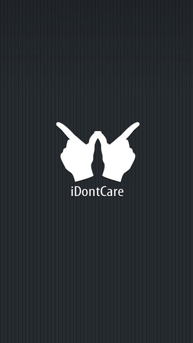 I Dont Care Funny Quotes Mobile Wallpaper Phone Background