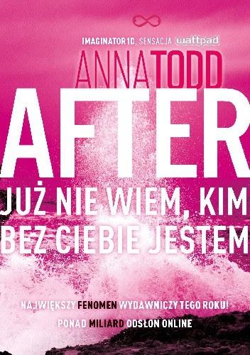 Okładka książki After. Już nie wiem, kim bez ciebie jestem