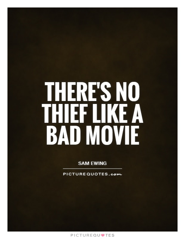 Theres No Thief Like A Bad Movie Picture Quotes