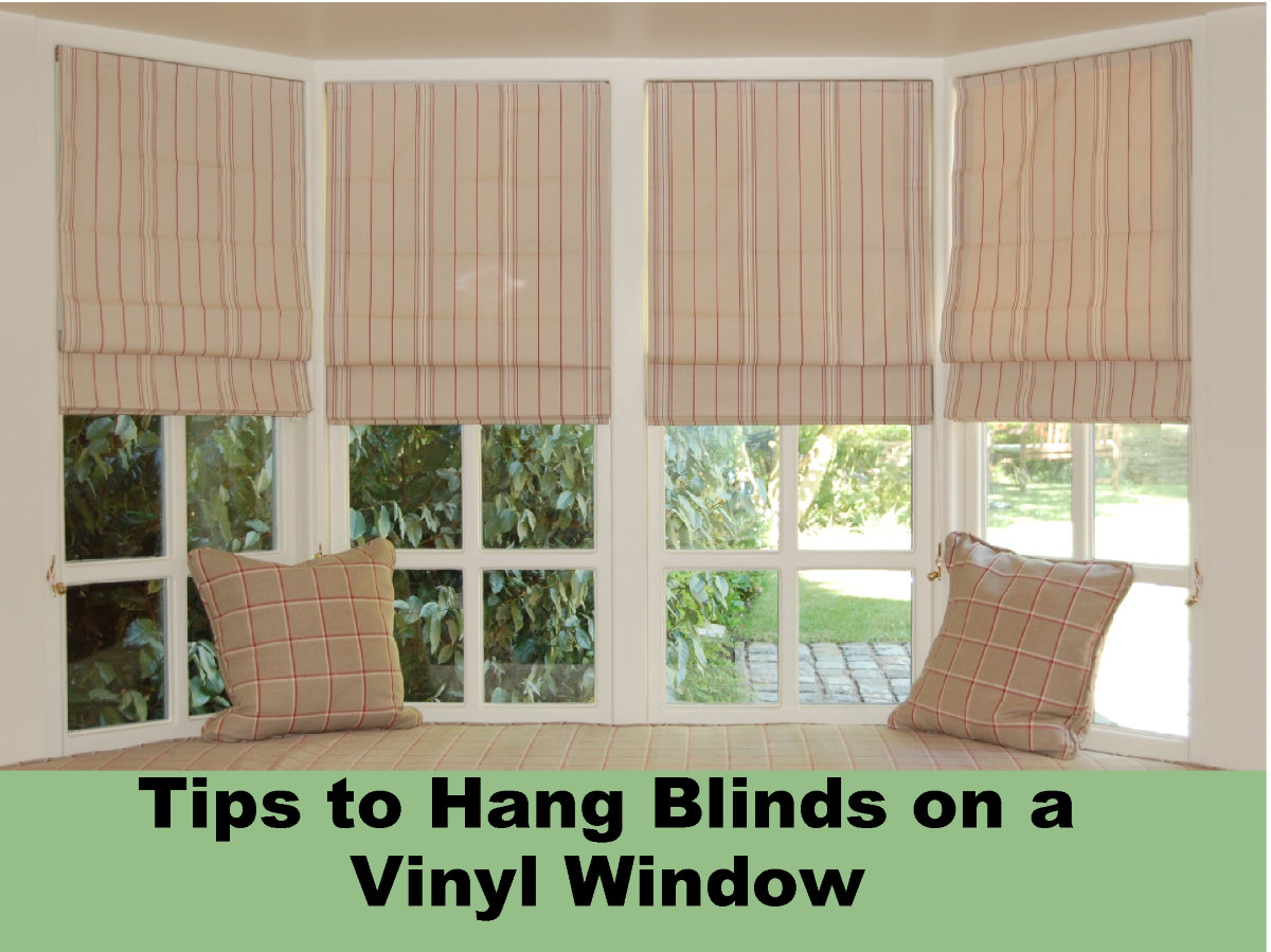 Tips to Hang Blinds on a Vinyl Window |authorSTREAM