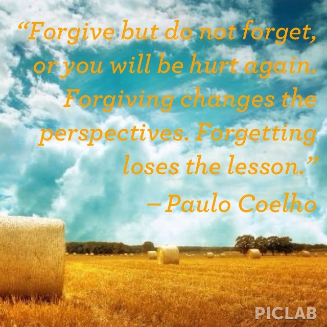 Forgive But Dont Forget Apology Quote Quotespicturescom