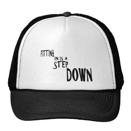 Fitting In Is A Step DOWN Trucker Hat