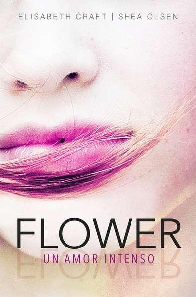 Resultado de imagen de flower. Un amor intenso