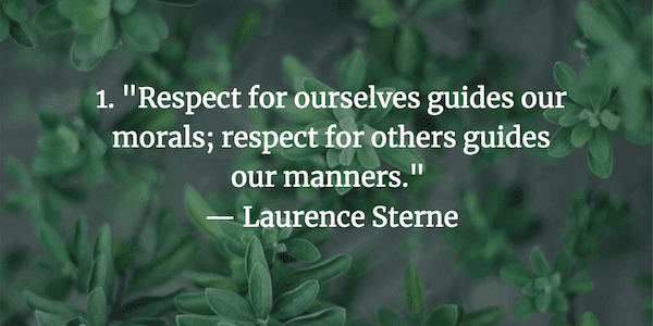 21 Quotes About Respect Every Manager Should Live By Fairygodboss