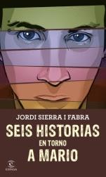 Seis historias en torno a Mario Jordi Sierra i Fabra