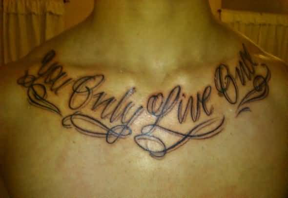 Men Collarbone Cover Up With Fabulous You Only Live Once Text Tattoo