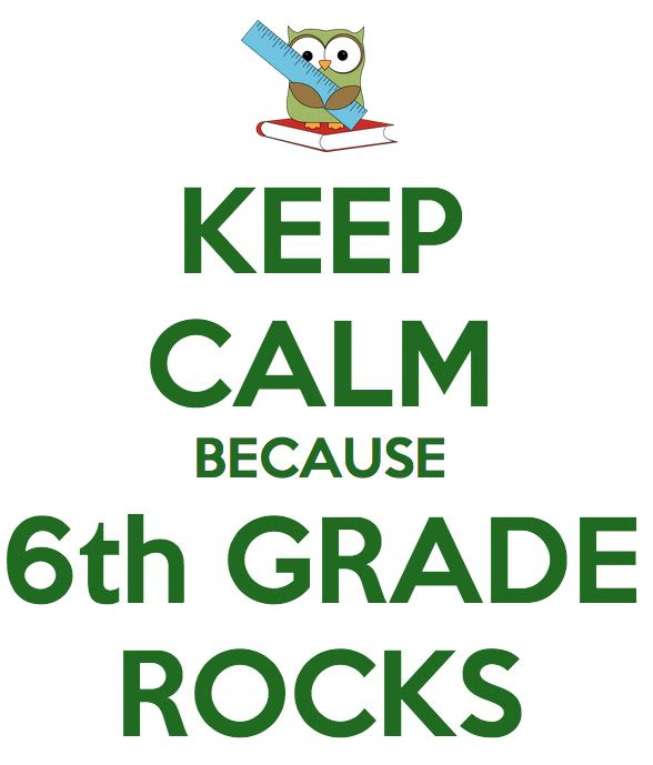 Keep calm because 6th Grade Rocks!