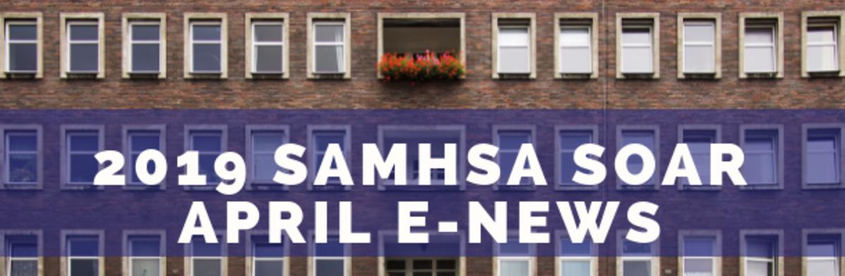 2019 SAMHSA SOAR April eNews