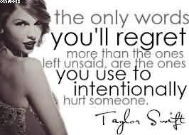 The Only Words Youll Regret More Than The Ones Left Unsaid Are The