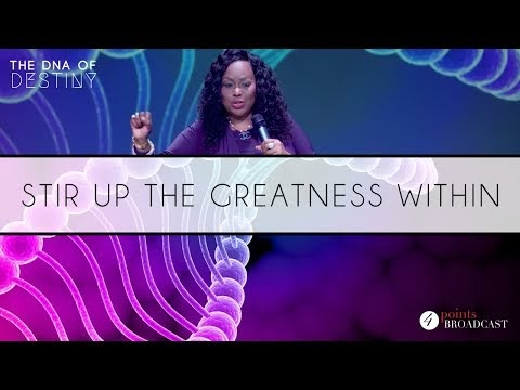 Stir Up The Greatness Within | Dr. Cindy Trimm | The DNA of Destiny