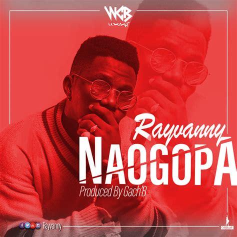audio rayvanny naogopa official audio mullastar