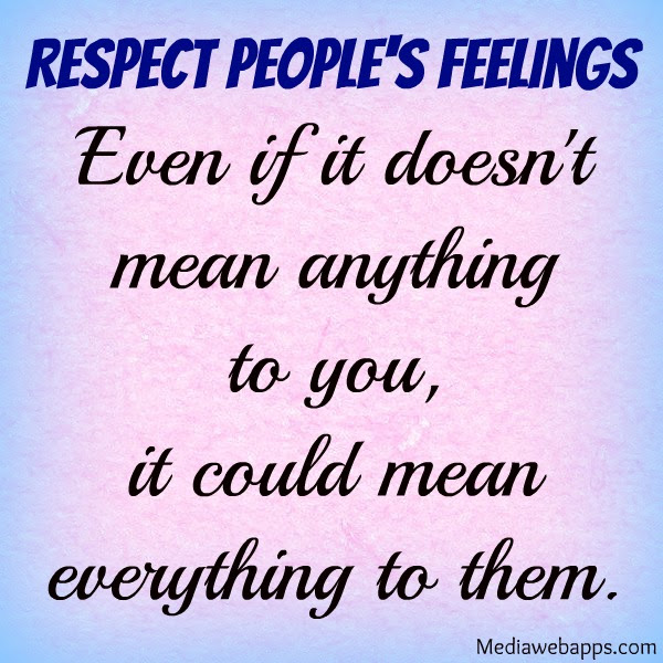 Quotes About Respect For Others Feelings 11 Quotes