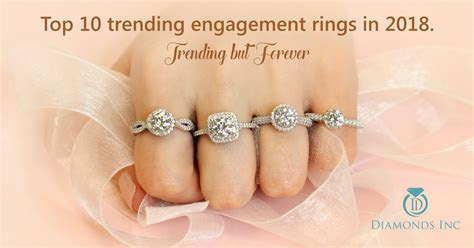 Top 10 trending engagement rings in 2018. Trending but