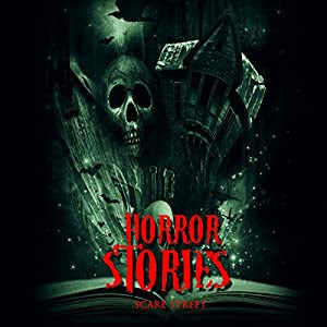 Horror Stories: A Short Story Collection Audiobook