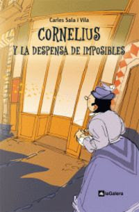 Cornelius y la despensa de los imposibles