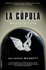 Resistencia (La Cúpula III) Julianna Baggott