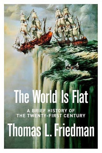 the world is flat by thomas friedman. The World is Flat by Thomas
