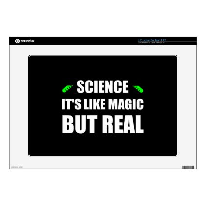 """Science Like Magic But Real Skin For 15"""" Laptop"""