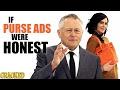 If Purse Ads Were Honest - Video