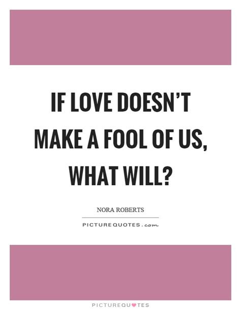 Love Fool Quotes