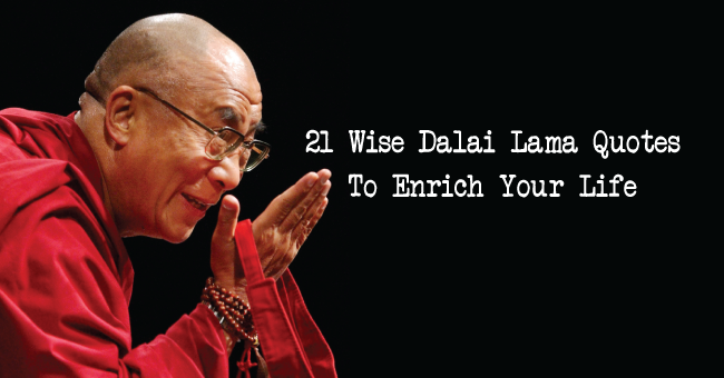 21 Wise Dalai Lama Quotes To Enrich Your Life