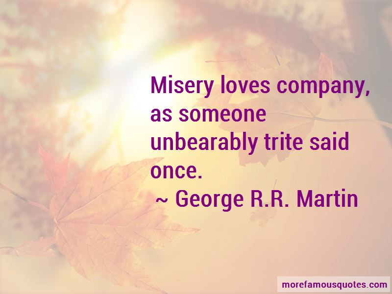 Misery Loves My Company Quotes Top 25 Quotes About Misery Loves My