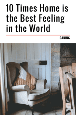 10 Times Home Is The Best Feeling In The World Caring Magazine