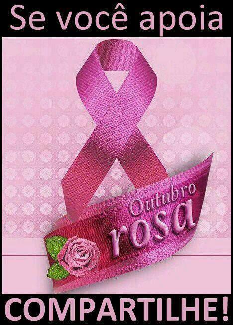 Outubro Rosa Se você apóia, Compartilhe!