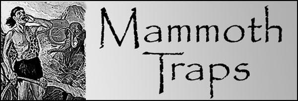 mammoth traps