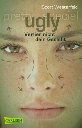 Verlier nicht dein Gesicht / Ugly - Pretty - Special Bd.1 - Westerfeld, Scott