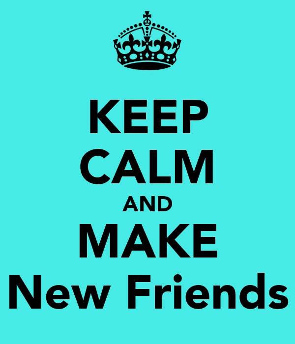 Making New Friends Friendship Quotes